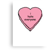 i hate everyone Canvas Print