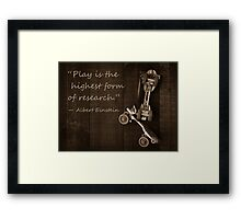 """Play is the highest form of research."" ― Albert Einstein Framed Print"