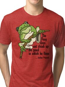 "Earth Day ""The Frog Does Not Drink Up The Pond In Which It Lives"" Tri-blend T-Shirt"