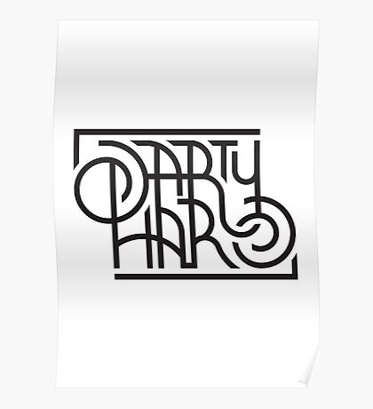 Party Hard, Type Piece Poster