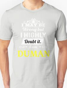 DUMAN I May Be Wrong But I Highly Doubt It I Am - T Shirt, Hoodie, Hoodies, Year, Birthday T-Shirt