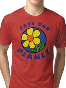 """Earth Day """"Save Our Planet"""" Tri-blend T-Shirt"""
