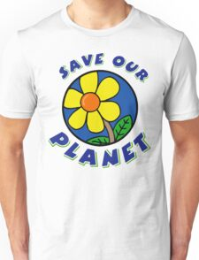 """Earth Day """"Save Our Planet"""" Unisex T-Shirt"""