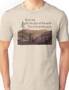 """Earth Day """"Be At One With The Dust Of The Earth..."""" Unisex T-Shirt"""