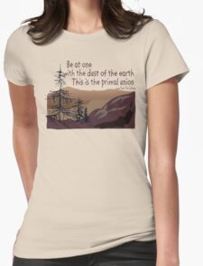 """Earth Day """"Be At One With The Dust Of The Earth..."""" Womens Fitted T-Shirt"""