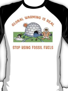"""Earth Day """"Global Warming is Real..."""" T-Shirt"""