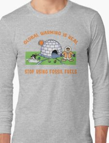 """Earth Day """"Global Warming is Real..."""" Long Sleeve T-Shirt"""