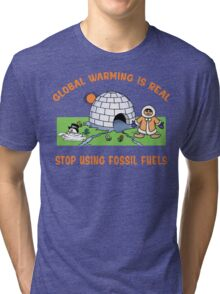 """Earth Day """"Global Warming is Real..."""" Tri-blend T-Shirt"""