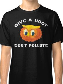 "Earth Day ""Give A Hoot Don't Pollute"" Dark Classic T-Shirt"