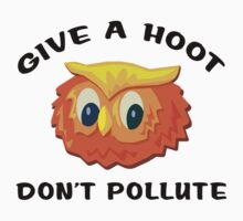 "Earth Day ""Give A Hoot Don't Pollute"" Kids Clothes"