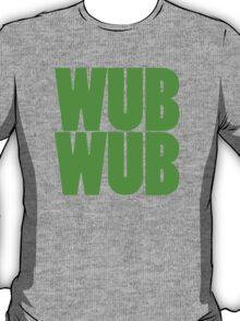 Wub Wub - Green T-Shirt