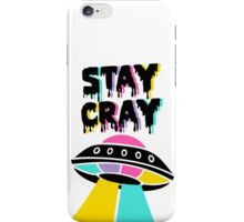 Stay Cray iPhone Case/Skin