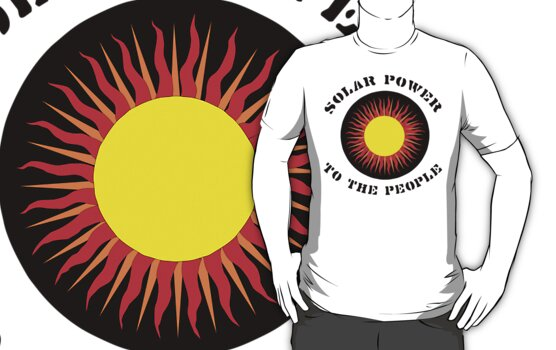 """Earth Day """"Solar Power To The People"""" by HolidayT-Shirts"""