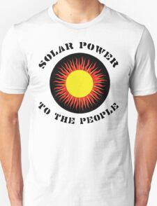 """Earth Day """"Solar Power To The People"""" Unisex T-Shirt"""