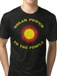 """Earth Day """"Solar Power - To The People"""" Dark Tri-blend T-Shirt"""