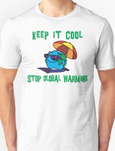 """Earth Day """"Keep It Cool - Stop Global Warming"""" Unisex T-Shirt"""