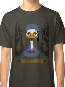 Donald Duck Bad Motherfucker Classic T-Shirt