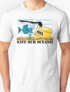 """Earth Day """"Save Our Oceans"""" Unisex T-Shirt"""