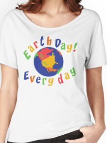 Earth Day Everyday Women's Relaxed Fit T-Shirt