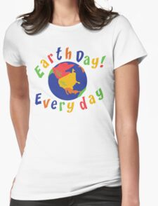Earth Day Everyday Womens Fitted T-Shirt