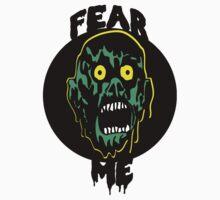 ZOMBIE FEAR ME by Higbones