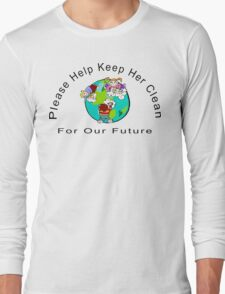Earth Day Please Keep Her Clean Long Sleeve T-Shirt