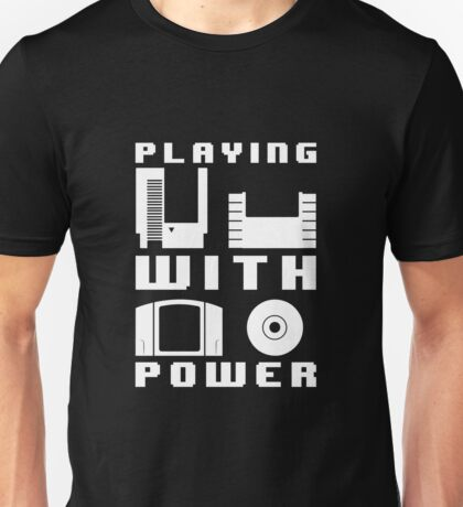 Playing With Power White Unisex T-Shirt
