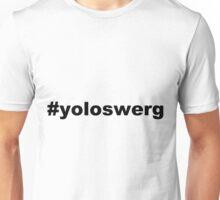 #yoloswerg Unisex T-Shirt