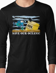 Save Our Oceans Earth Day Long Sleeve T-Shirt