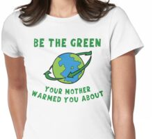 Earth Day Be Green Womens Fitted T-Shirt