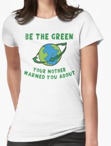 Earth Day Be Green T-Shirt