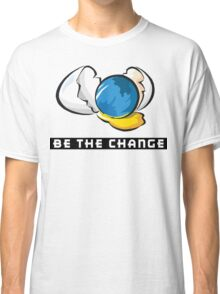 Earth Day Be The Change Classic T-Shirt