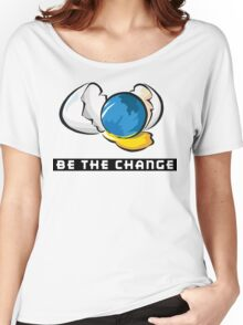 Earth Day Be The Change Women's Relaxed Fit T-Shirt