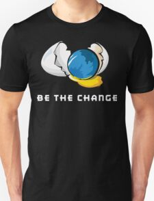 Be The Change Earth Day T-Shirt