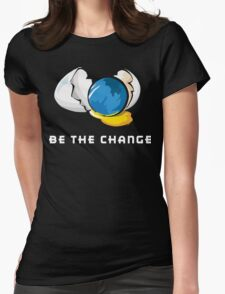 Be The Change Earth Day Womens Fitted T-Shirt
