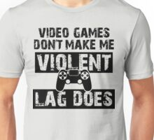LAG Makes Me Violent! Unisex T-Shirt