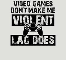 LAG Makes Me Violent! Unisex T-Shirt