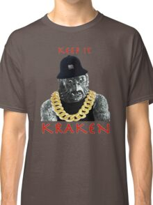 KEEP IT KRAKEN Classic T-Shirt