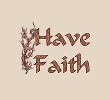 Have Faith Inspirational Design T-Shirt