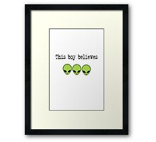 This Boy Believes in Aliens Framed Print