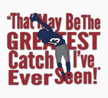 That May Be The Greatest Catch I've ever Seen Kids Tee