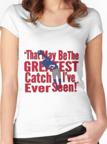 That May Be The Greatest Catch I've ever Seen Women's Fitted Scoop T-Shirt