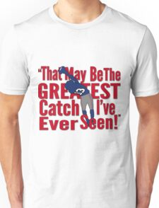 That May Be The Greatest Catch I've ever Seen Unisex T-Shirt