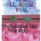 It&#x27;s All About You Workbook For Girls by jayheart