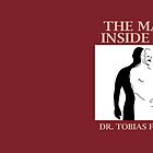 The Man Inside Me by Dr. Tobias Funke by whatarefrogs