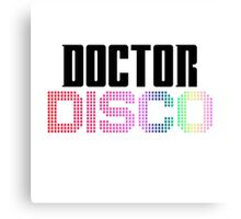 Doctor Disco Twelfth Doctor Who Quote Funny T-Shirt Case Canvas Print