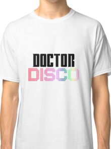 Doctor Disco Twelfth Doctor Who Quote Funny T-Shirt Case Classic T-Shirt