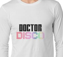 Doctor Disco Twelfth Doctor Who Quote Funny T-Shirt Case Long Sleeve T-Shirt