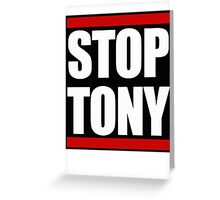 STOP TONY Greeting Card