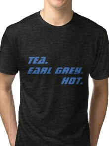 Tea. Earl Grey. Hot. Tri-blend T-Shirt